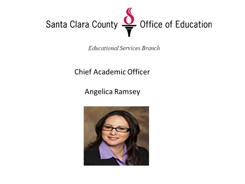 Chief Academic Officer Angelica Ramsey Educational Services Branch