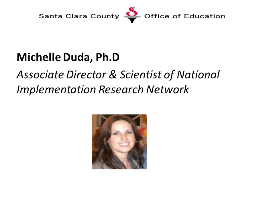 Michelle Duda, Ph.D Associate Director & Scientist of National Implementation Research Network