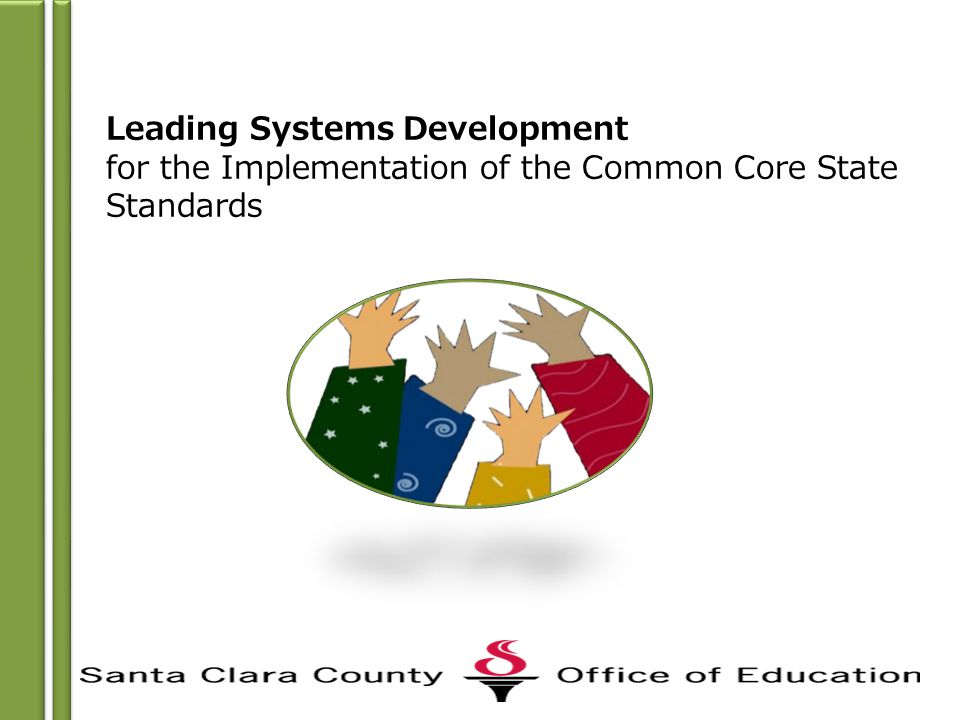 Leading Systems Development for the Implementation of the Common Core State Standards