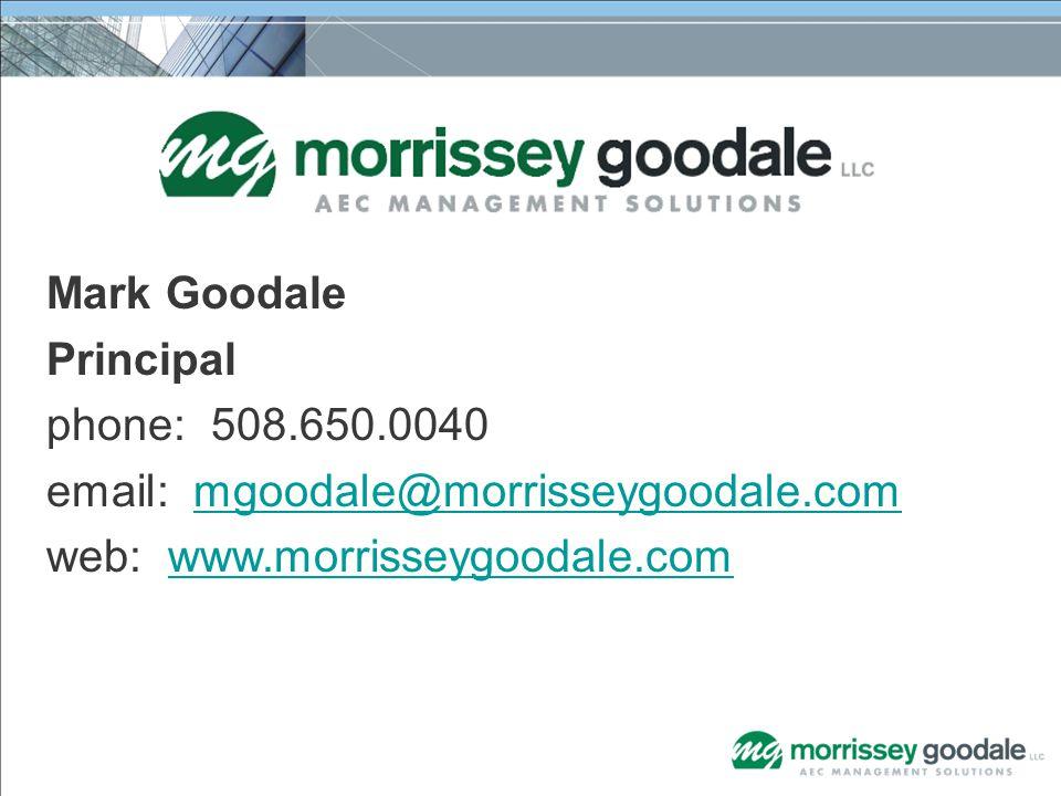 Mark Goodale Principal phone: 508.650.0040 email: mgoodale@morrisseygoodale.commgoodale@morrisseygoodale.com web: www.morrisseygoodale.comwww.morrisseygoodale.com