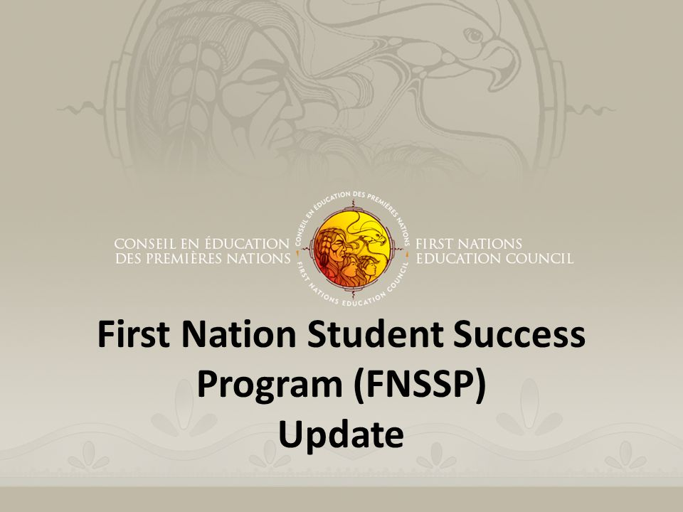 First Nation Student Success Program (FNSSP) Update