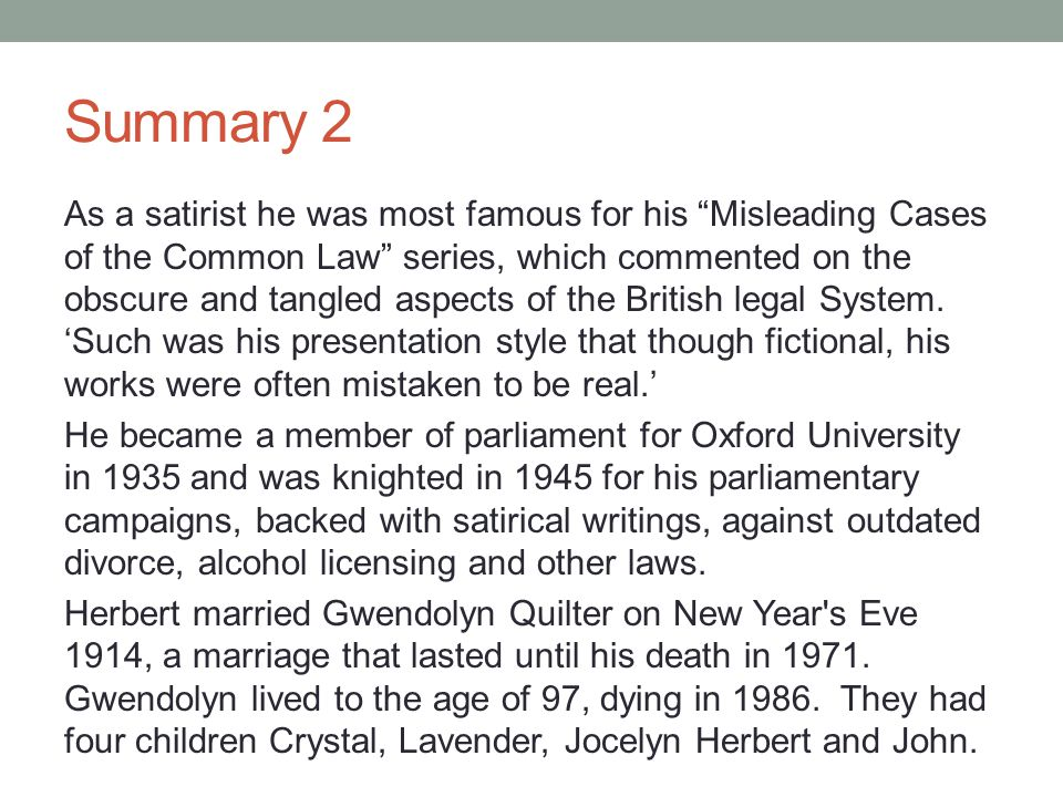Summary 2 As a satirist he was most famous for his Misleading Cases of the Common Law series, which commented on the obscure and tangled aspects of the British legal System.