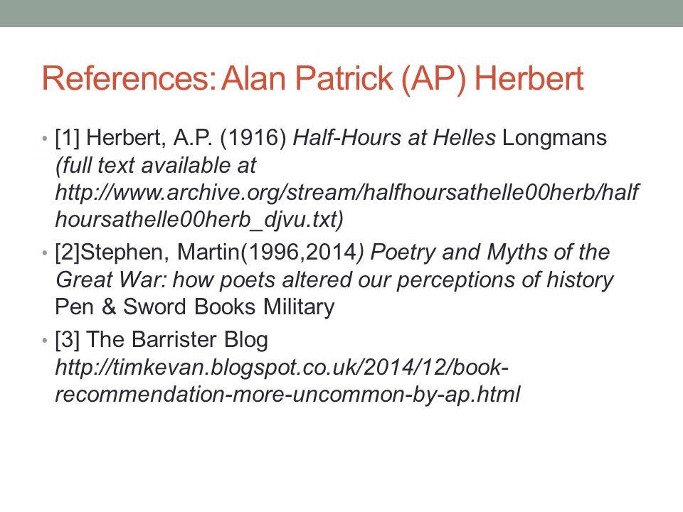 References: Alan Patrick (AP) Herbert [1] Herbert, A.P.