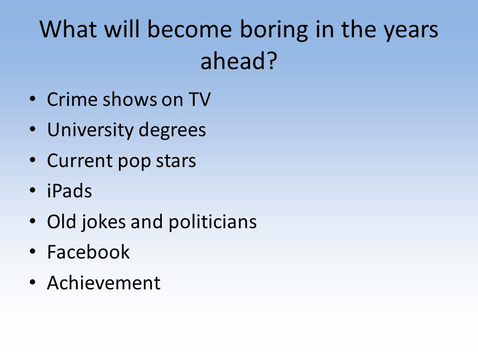 What will become boring in the years ahead.