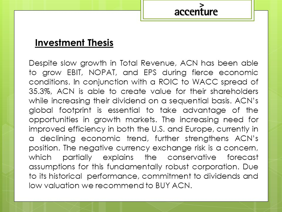 Despite slow growth in Total Revenue, ACN has been able to grow EBIT, NOPAT, and EPS during fierce economic conditions.