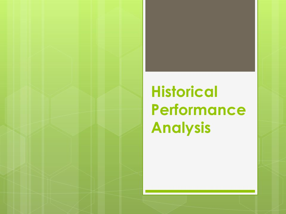 Historical Performance Analysis