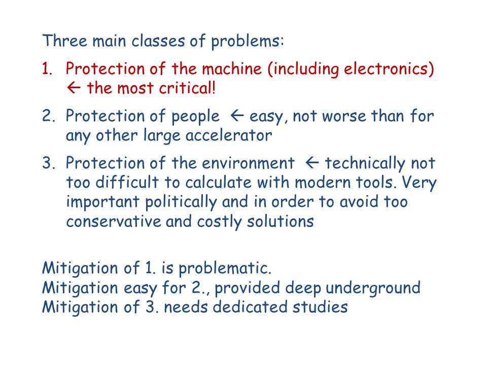 Three main classes of problems: 1.Protection of the machine (including electronics)  the most critical! 2.Protection of people  easy, not worse than