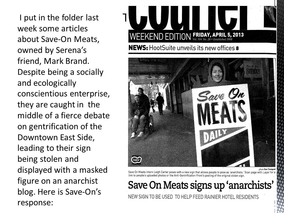 I put in the folder last week some articles about Save-On Meats, owned by Serena's friend, Mark Brand.