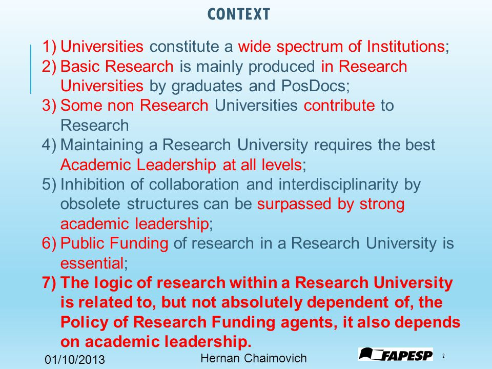 01/10/2013 INSTITUTIONS NAMED UNIVERSITY COVER A WIDE SPECTRAL (?) RANGE Hernan Chaimovich 3 UNIP HARVARD