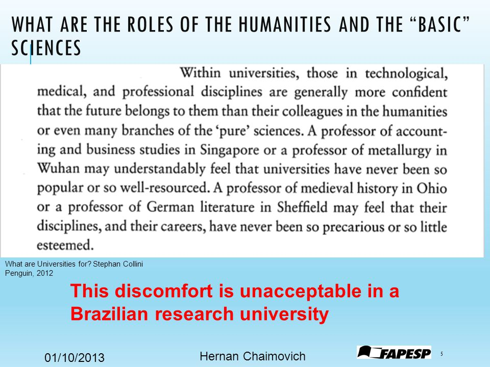 01/10/2013 TENSIONS IN BRASIL TODAY (1) Hernan Chaimovich 36 In the last decades significant changes have affected the number of missions of universities, particularly those related to research universities.