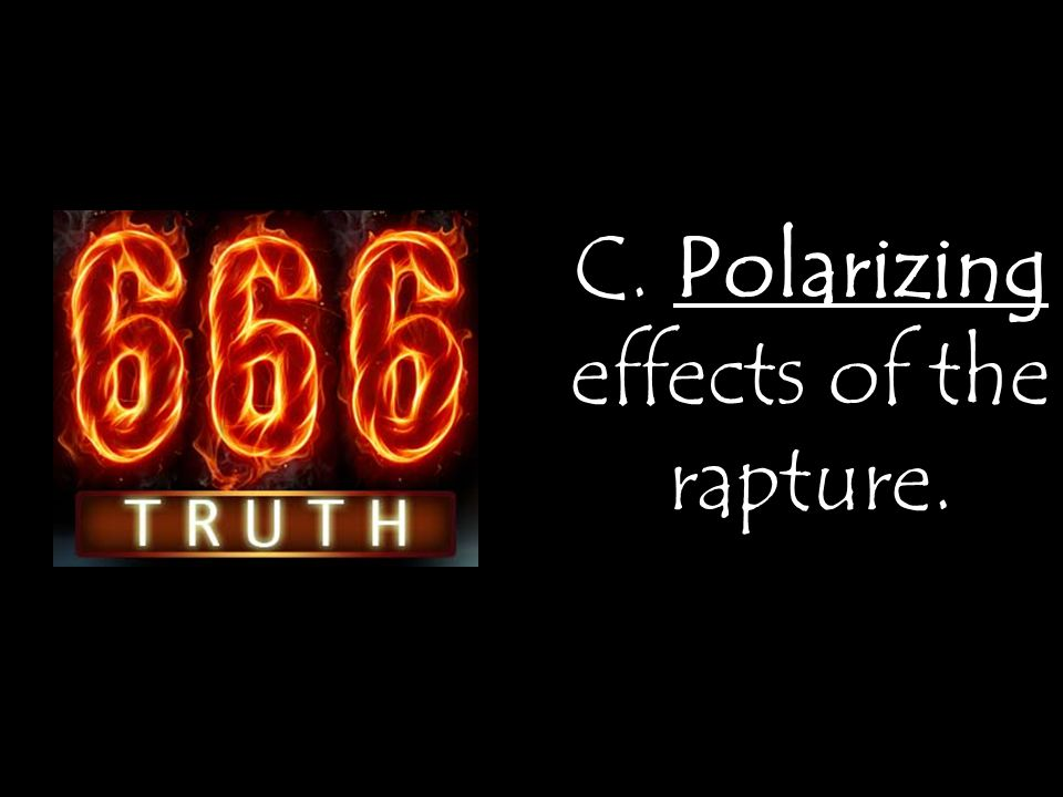 C. Polarizing effects of the rapture.