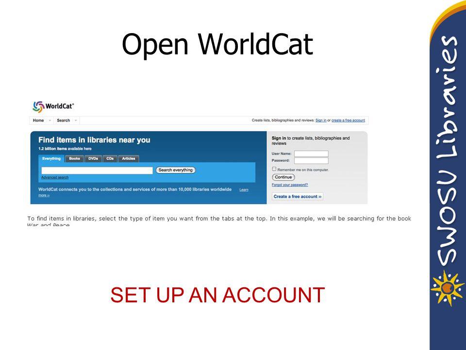 Open WorldCat SET UP AN ACCOUNT