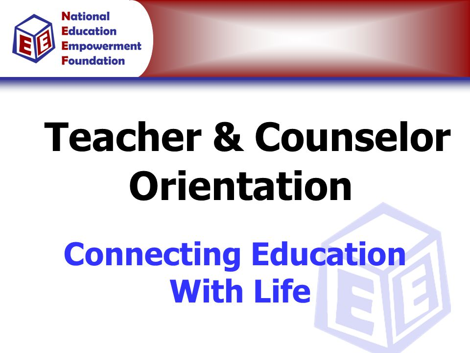 Teacher & Counselor Orientation Connecting Education With Life