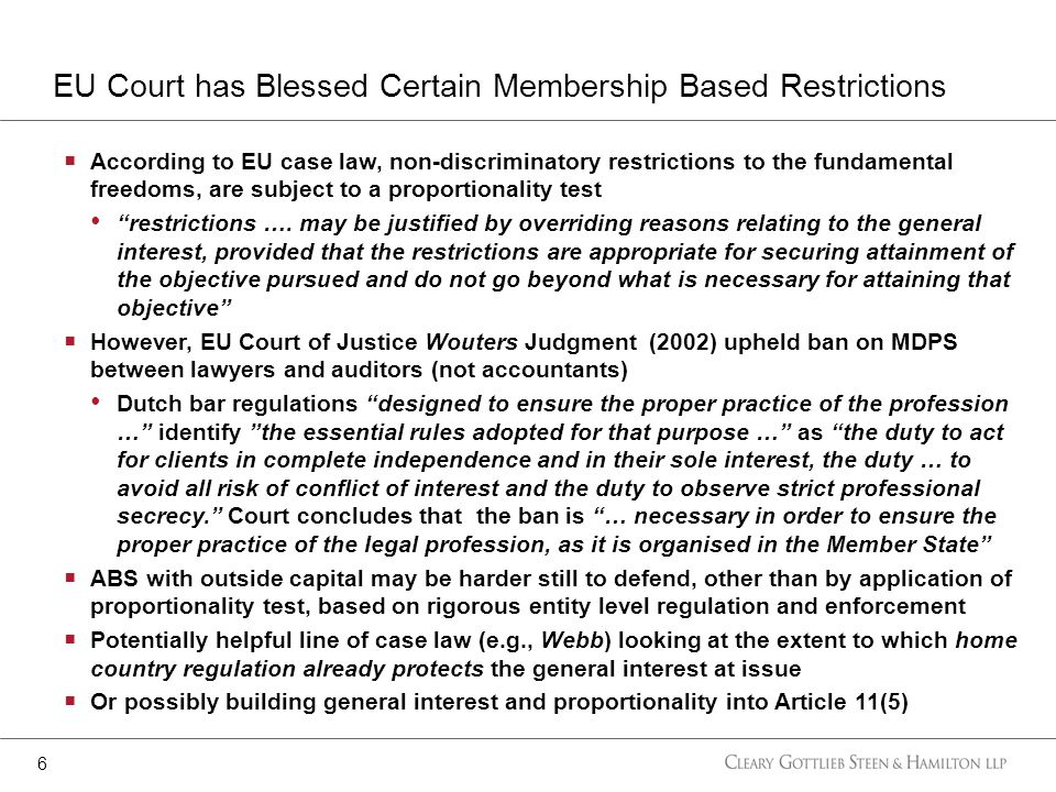 EU Court has Blessed Certain Membership Based Restrictions 6  According to EU case law, non-discriminatory restrictions to the fundamental freedoms, are subject to a proportionality test restrictions ….