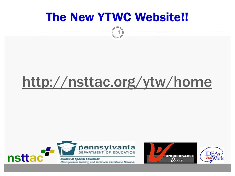 The New YTWC Website!! http://nsttac.org/ytw/home 11