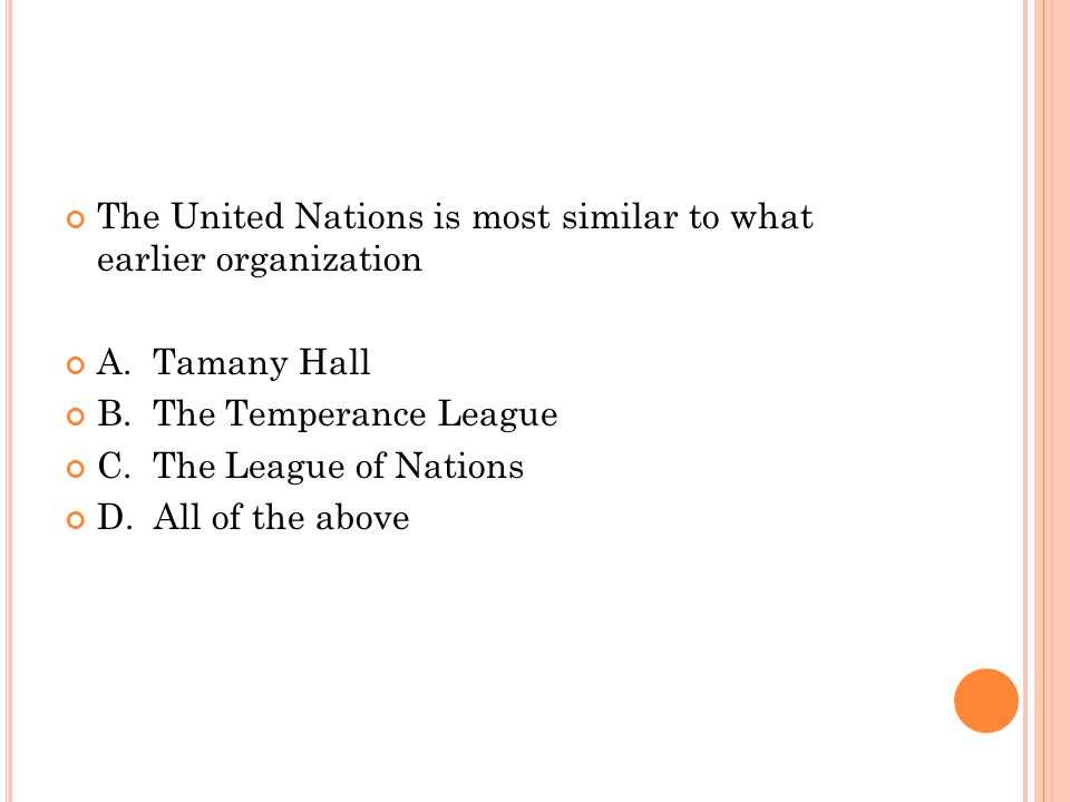 The United Nations is most similar to what earlier organization A.