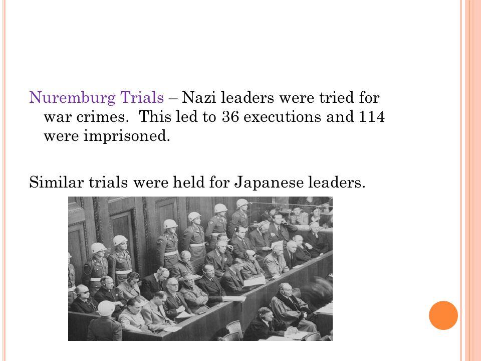 Nuremburg Trials – Nazi leaders were tried for war crimes.
