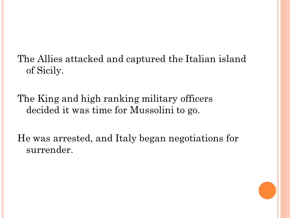 The Allies attacked and captured the Italian island of Sicily.