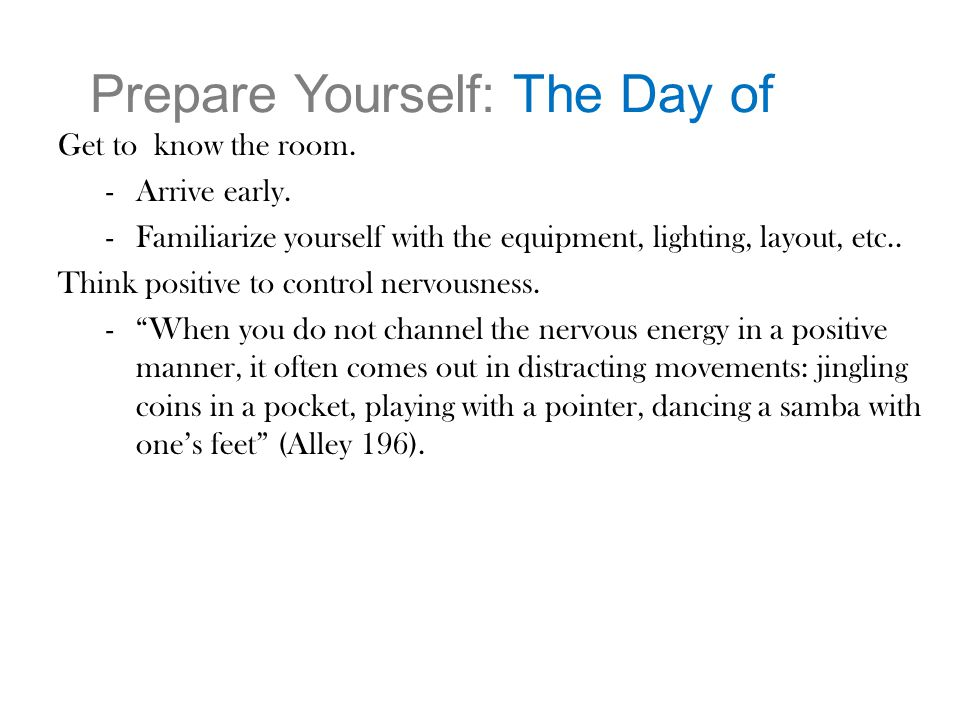 Prepare Yourself: The Day of Get to know the room.