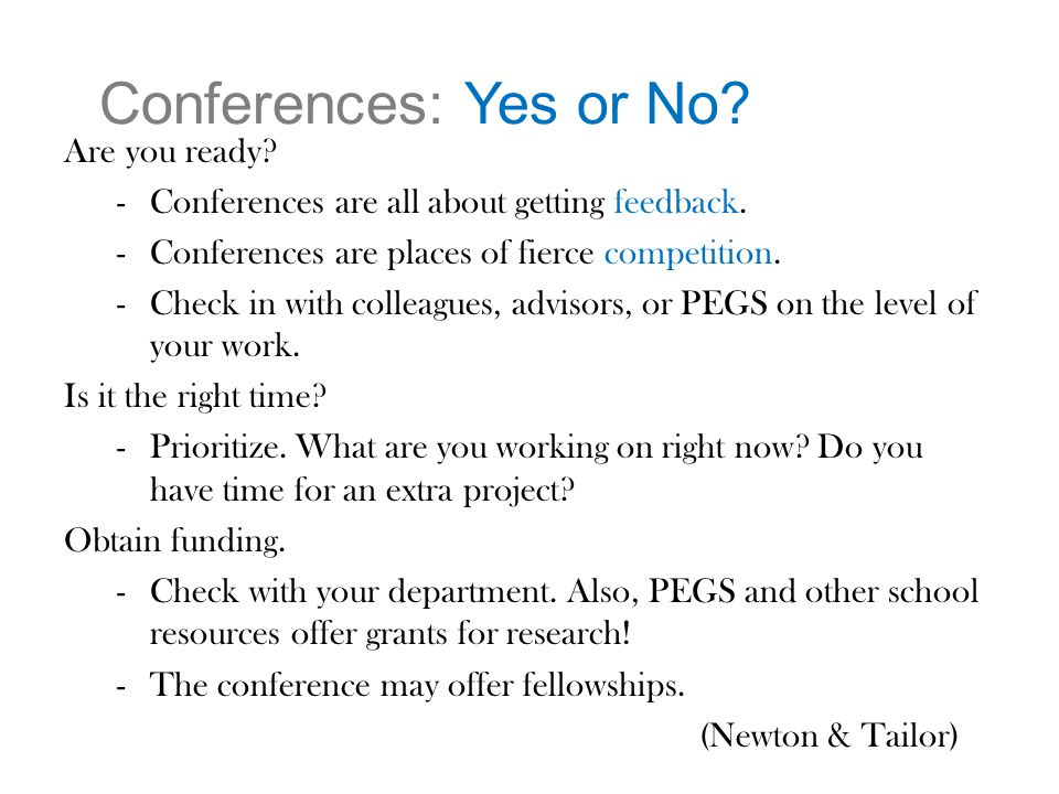 Conferences: Yes or No. Are you ready. -Conferences are all about getting feedback.