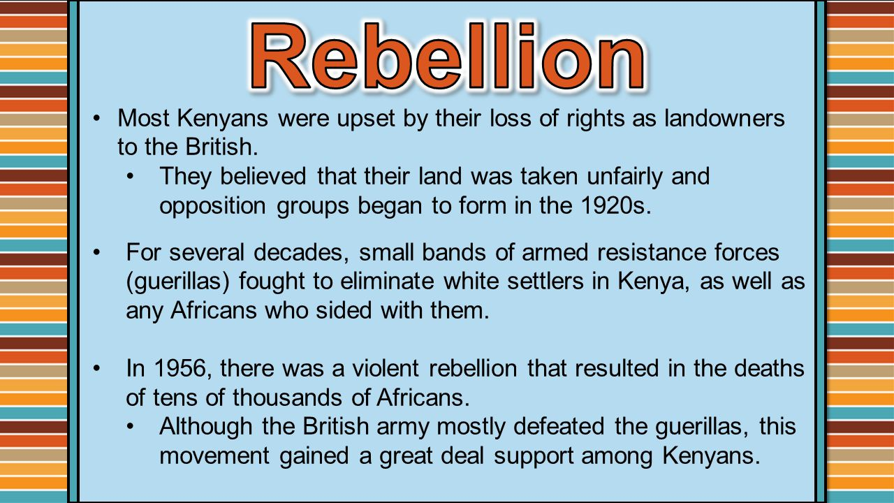 Most Kenyans were upset by their loss of rights as landowners to the British.