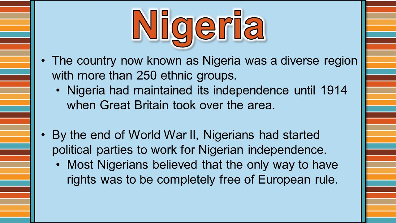 The country now known as Nigeria was a diverse region with more than 250 ethnic groups.
