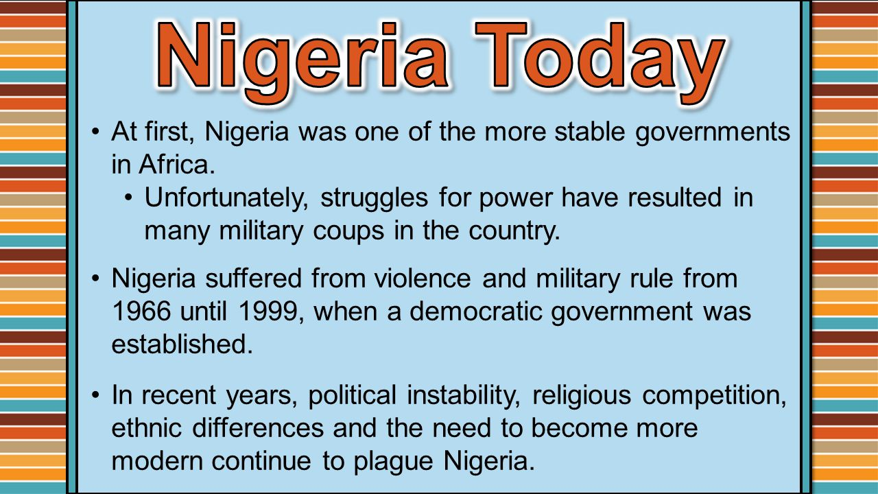 At first, Nigeria was one of the more stable governments in Africa.