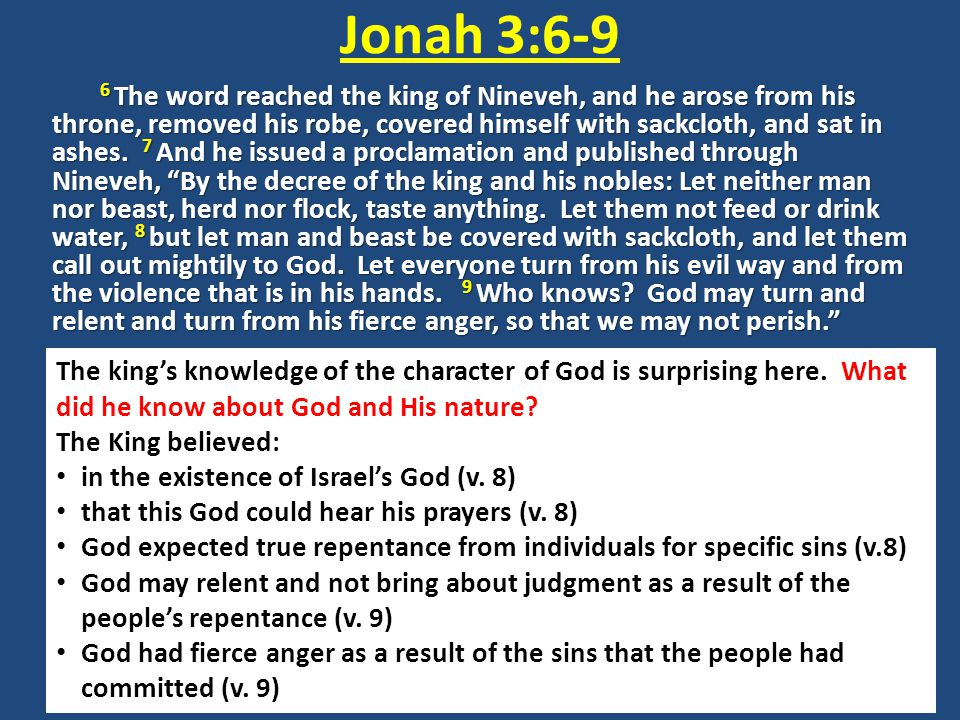 Jonah as Sign He came to Nineveh as a man raised from the dead; his miraculous deliverance clothed his whole ministry with divine approval … Jonah was a man sent from God This God had demonstrated both his justice and his mercy in all that he had done with Jonah; therefore, before he ever uttered a word, Jonah was a sign and wonder among these people He was a sign of the certain wrath of God against sin but also a sign that a sinner can be spared, as Jonah had been
