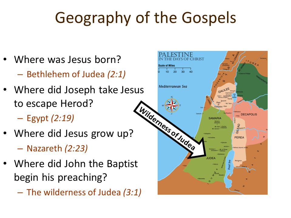 Geography of the Gospels Where was Jesus born.