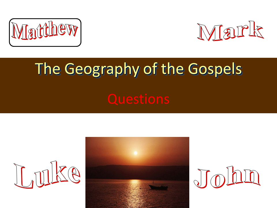 The Geography of the Gospels Questions