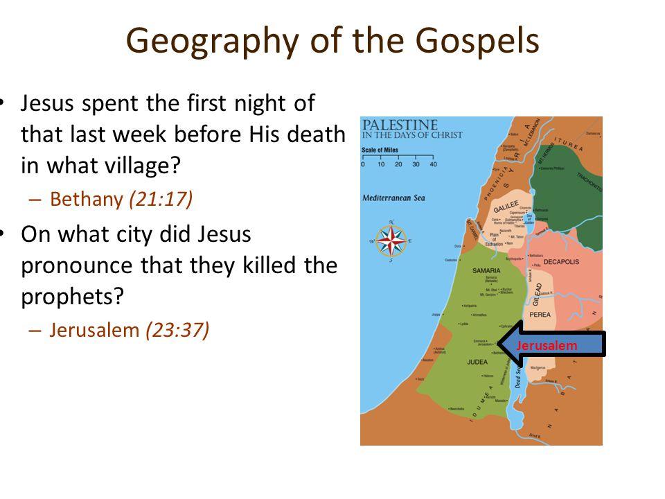 Geography of the Gospels Jesus spent the first night of that last week before His death in what village.