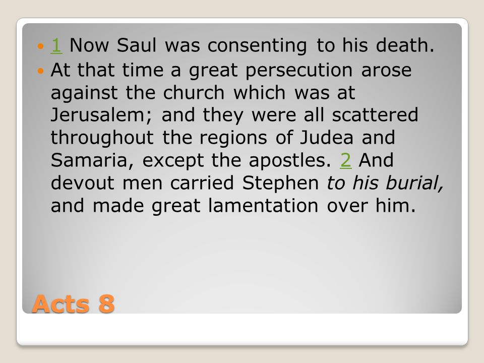Acts 8 1 Now Saul was consenting to his death.