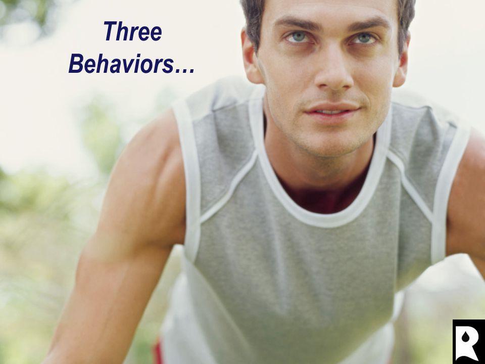 Three Behaviors…