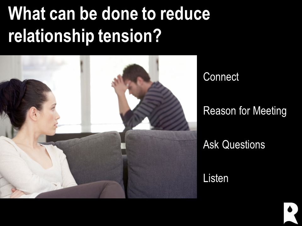 What can be done to reduce relationship tension.