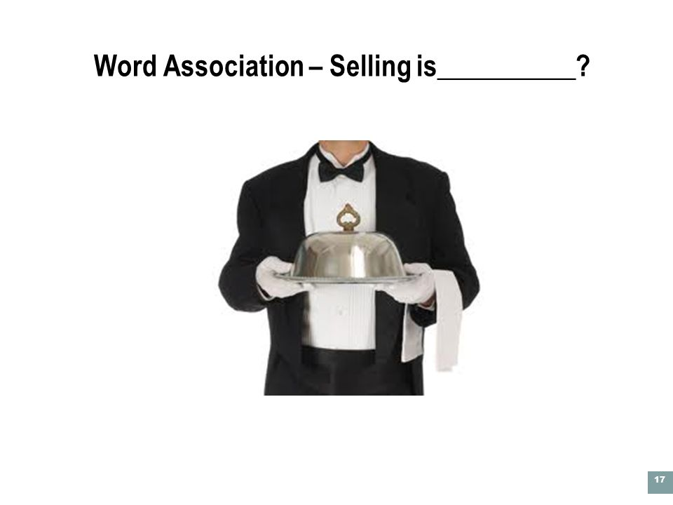 Word Association – Selling is__________ 17