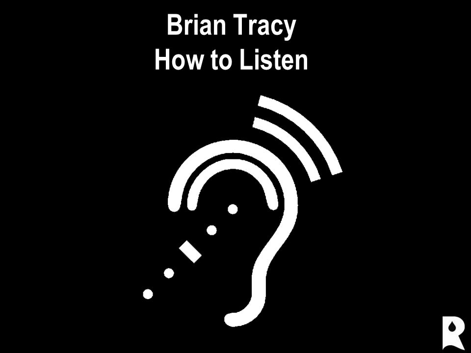 Brian Tracy How to Listen