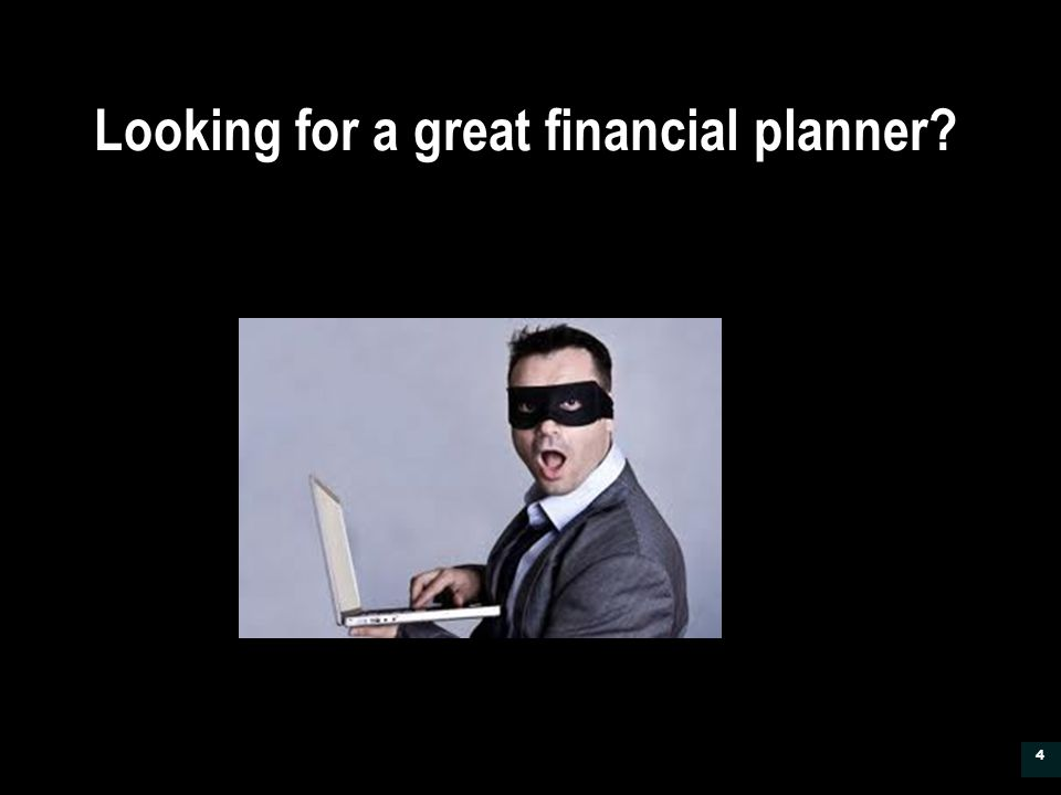Looking for a great financial planner 4