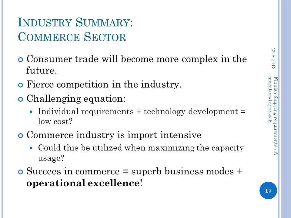 I NDUSTRY S UMMARY : C OMMERCE S ECTOR Consumer trade will become more complex in the future.