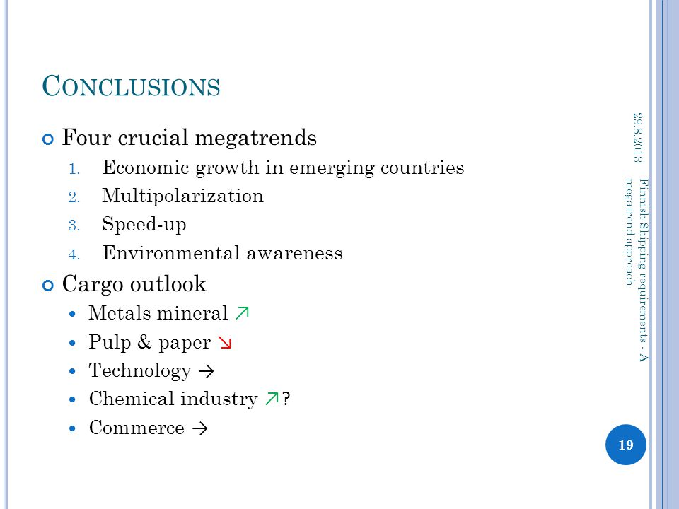 C ONCLUSIONS Four crucial megatrends 1. Economic growth in emerging countries 2.