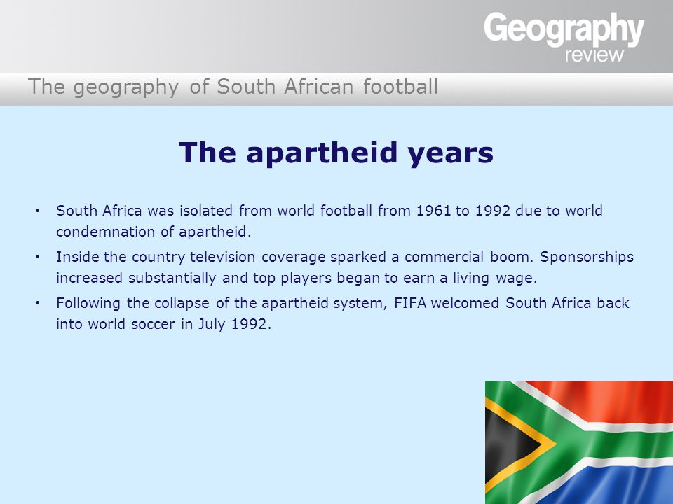 The geography of South African football Useful weblinks www.safa.net The official site of the South African Football Association.