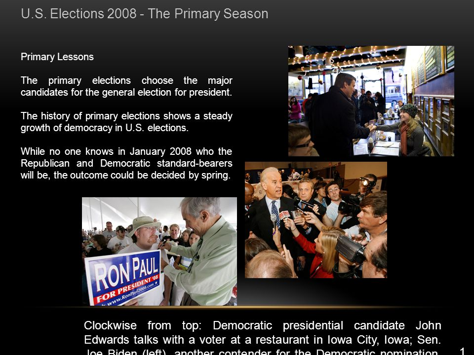 Primary Lessons The primary elections choose the major candidates for the general election for president. The history of primary elections shows a ste