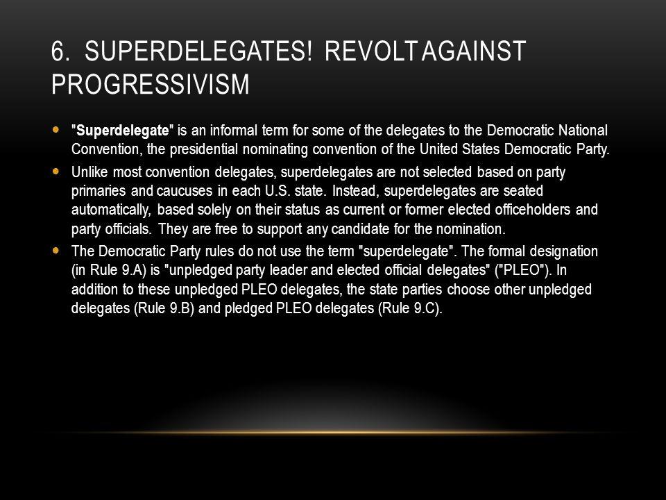 6. SUPERDELEGATES.
