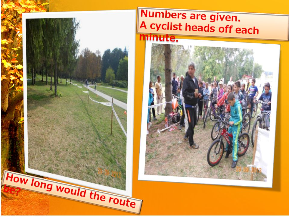 How long would the route be.Numbers are given. A cyclist heads off each minute.
