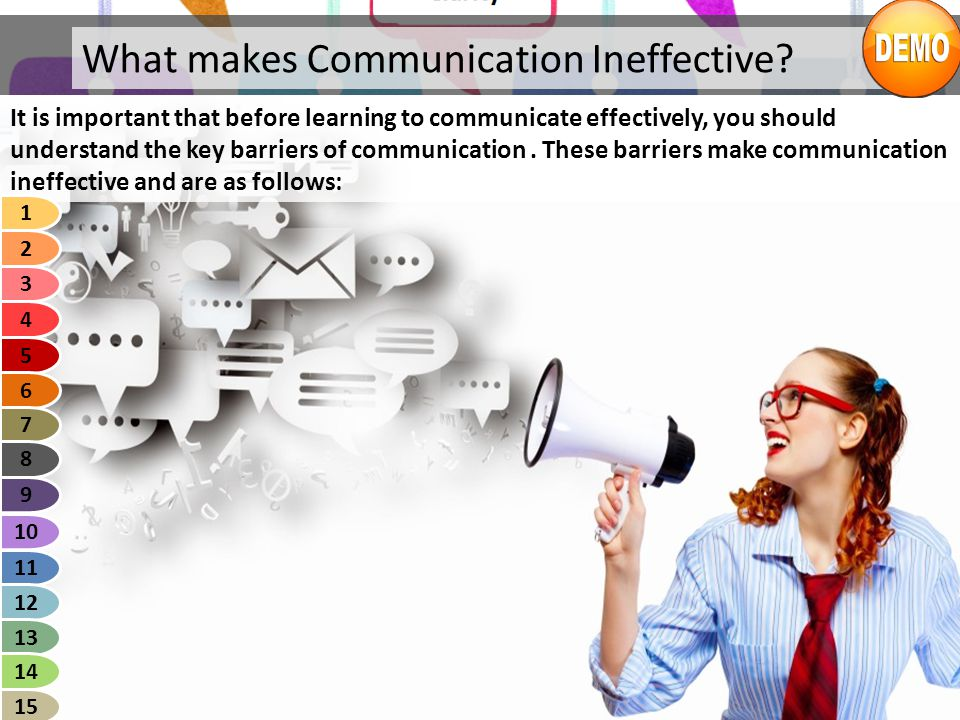 What makes Communication Ineffective? It is important that before learning to communicate effectively, you should understand the key barriers of commu