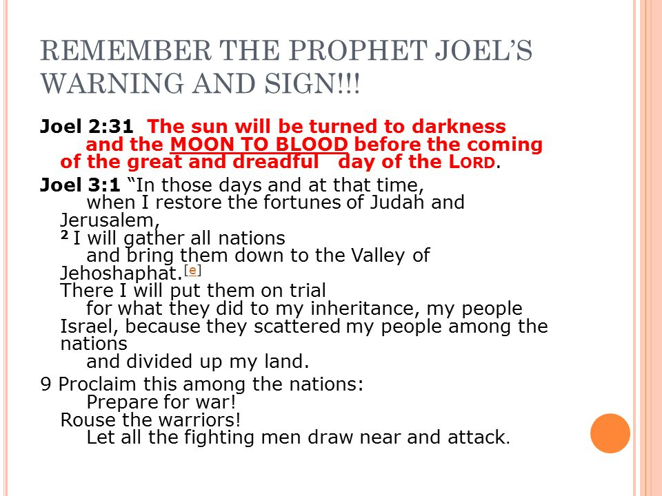 REMEMBER THE PROPHET JOEL'S WARNING AND SIGN!!! Joel 2:31 The sun will be turned to darkness and the MOON TO BLOOD before the coming of the great and