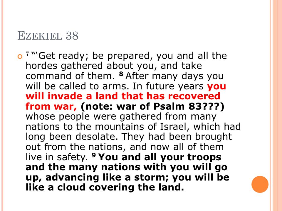 """E ZEKIEL 38 7 """"'Get ready; be prepared, you and all the hordes gathered about you, and take command of them. 8 After many days you will be called to a"""