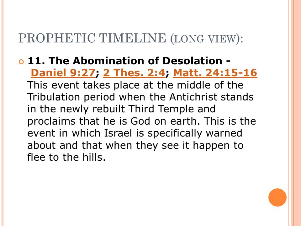 PROPHETIC TIMELINE ( LONG VIEW ): 11. The Abomination of Desolation - Daniel 9:27; 2 Thes.