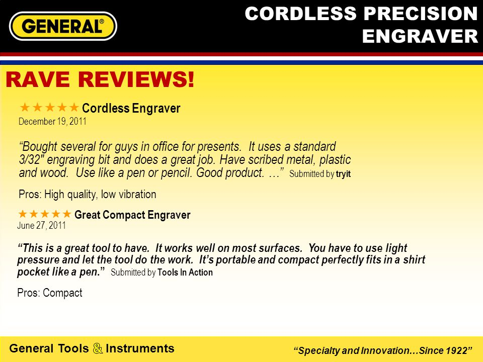 """Specialty and Innovation…Since 1922"" General Tools Instruments CORDLESS PRECISION ENGRAVER RAVE REVIEWS!  Cordless Engraver December 19, 2011 ""B"