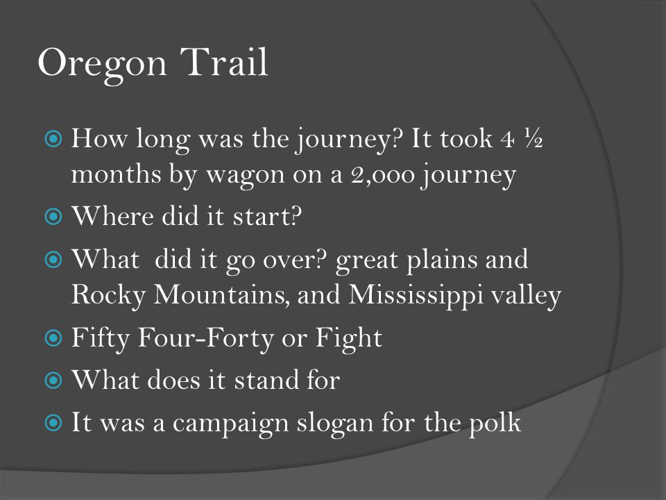 Oregon Trail  How long was the journey.