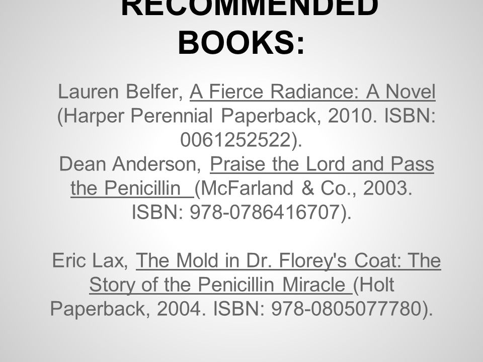 Lauren Belfer, A Fierce Radiance: A Novel (Harper Perennial Paperback, 2010. ISBN: 0061252522). Dean Anderson, Praise the Lord and Pass the Penicillin